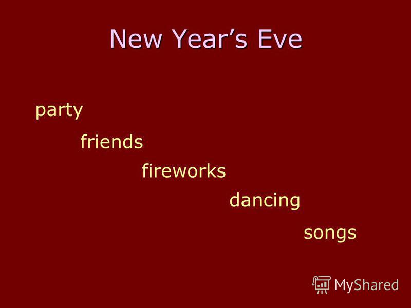 New Years Eve party friends songs dancing fireworks