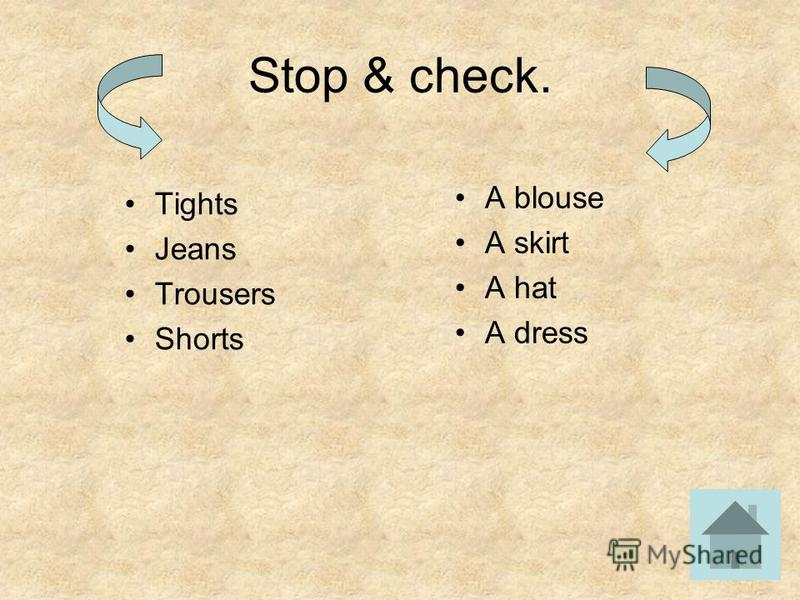 Stop & check. Tights Jeans Trousers Shorts A blouse A skirt A hat A dress