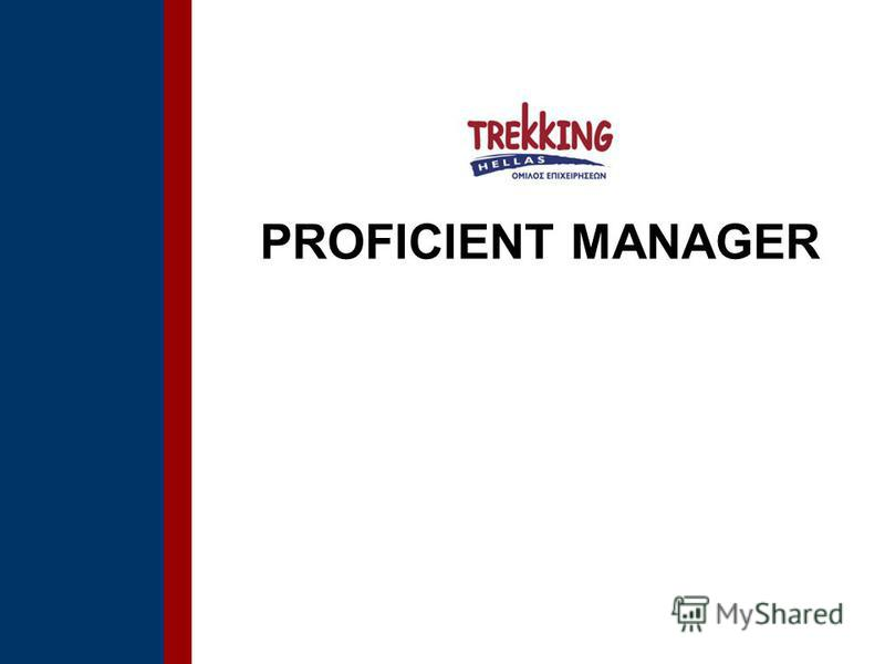 PROFICIENT MANAGER