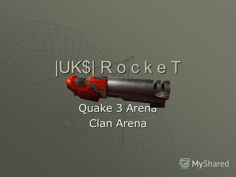 |UK$| R o c k e T Quake 3 Arena Clan Arena