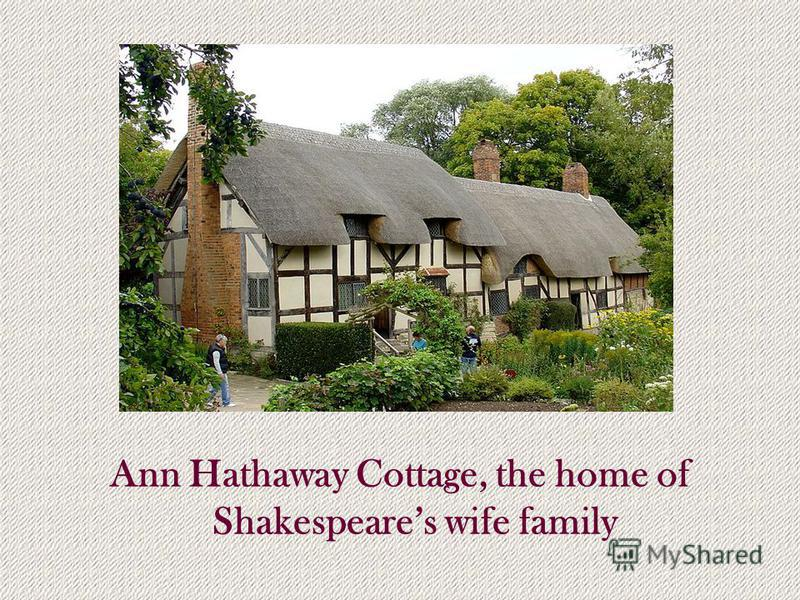 Ann Hathaway Cottage, the home of Shakespeares wife family