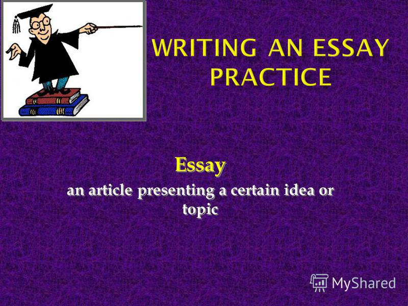 Essay an article presenting a certain idea or topic Essay an article presenting a certain idea or topic