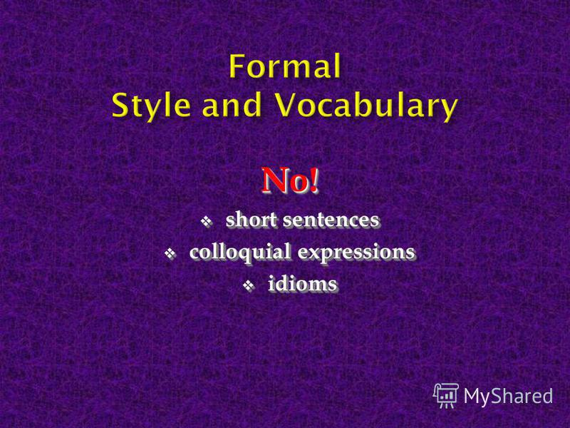 No! short sentences short sentences colloquial expressions colloquial expressions idioms idiomsNo! short sentences short sentences colloquial expressions colloquial expressions idioms idioms