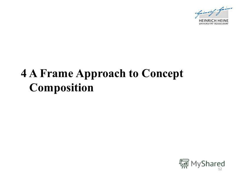 4 A Frame Approach to Concept Composition 12