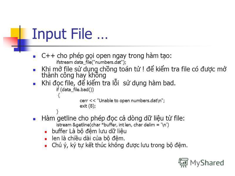 Input File … C++ cho phép gi open ngay trong hàm to: ifstream data_file(