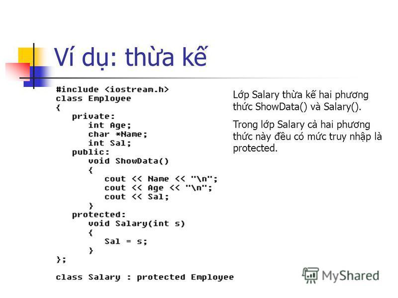 Ví d: tha k Lp Salary tha k hai phương thc ShowData() và Salary(). Trong lp Salary c hai phương thc này đu có mc truy nhp là protected.
