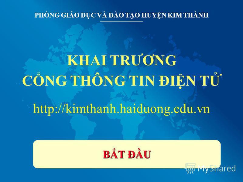 BT ĐU BT ĐU KHAI TRƯƠNG CNG THÔNG TIN ĐIN T PHÒNG GIÁO DC VÀ ĐÀO TO HUYN KIM THÀNH http://kimthanh.haiduong.edu.vn