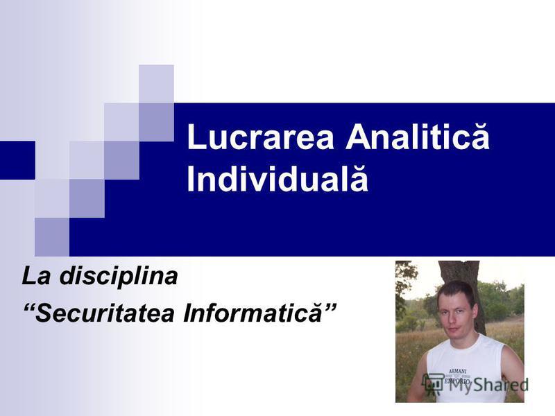 Lucrarea Analitică Individuală La disciplina Securitatea Informatică