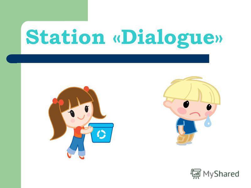 Station «Dialogue»