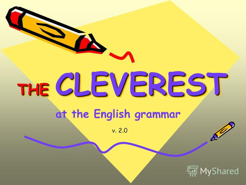 THE CLEVEREST v. 2.0 at the English grammar
