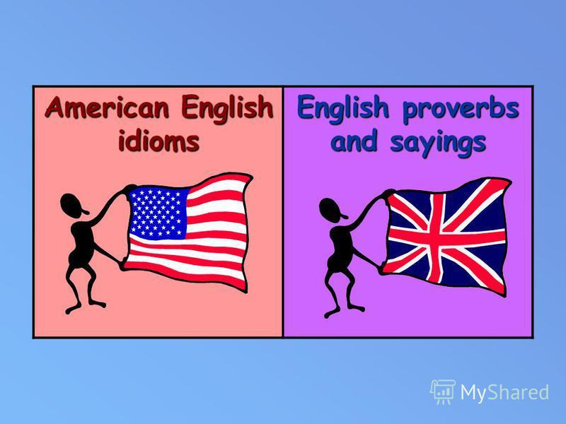 American English idioms English proverbs and sayings