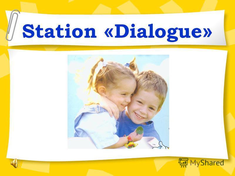 Station « Dialogue »