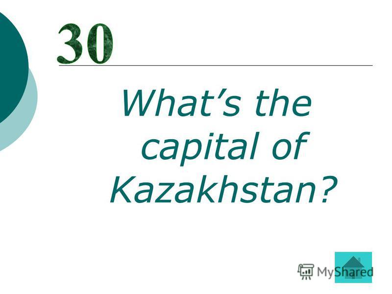Whats the capital of Kazakhstan?
