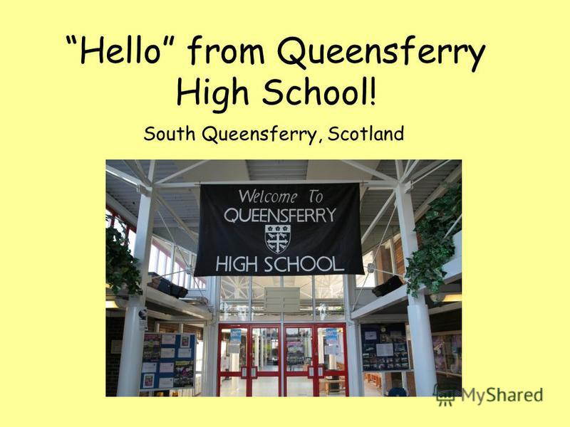 Hello from Queensferry High School! South Queensferry, Scotland