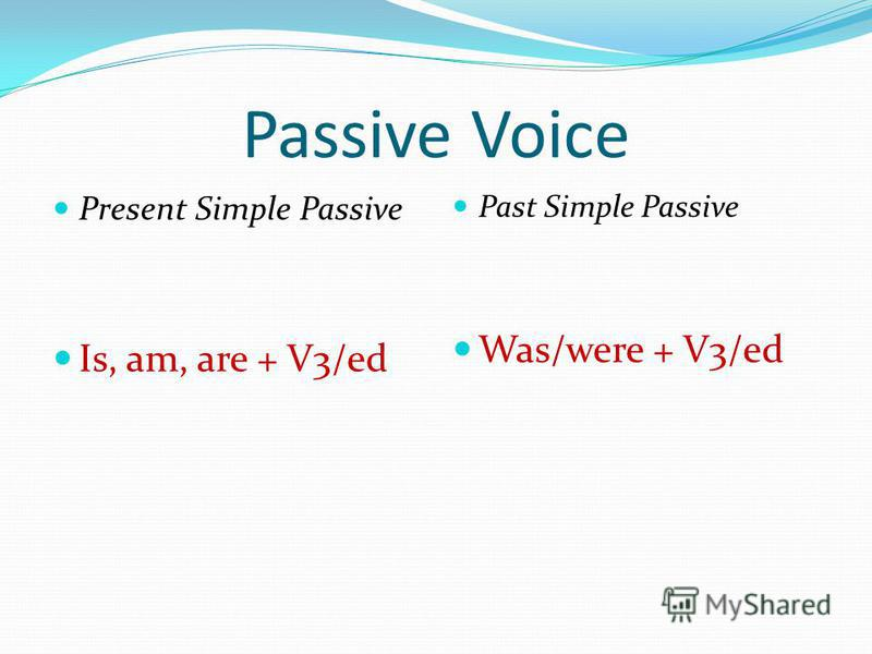 Passive Voice Present Simple Passive Is, am, are + V3/ed Past Simple Passive Was/were + V3/ed