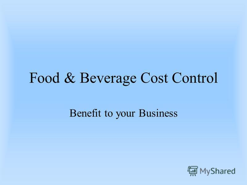 Food & Beverage Cost Control Benefit to your Business