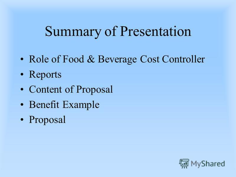 Summary of Presentation Role of Food & Beverage Cost Controller Reports Content of Proposal Benefit Example Proposal