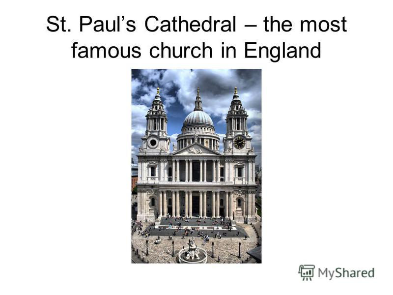 St. Pauls Cathedral – the most famous church in England