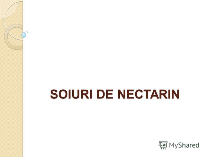 SOIURI DE NECTARIN