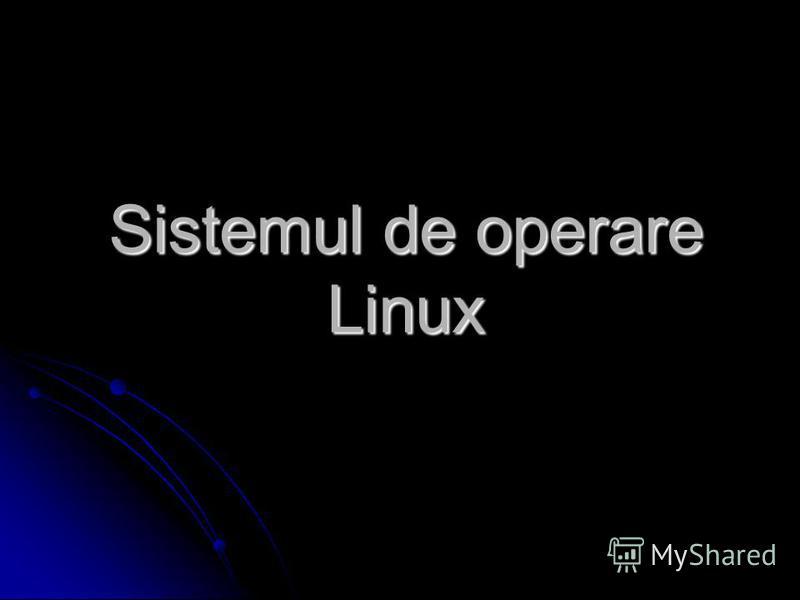 Sistemul de operare Linux
