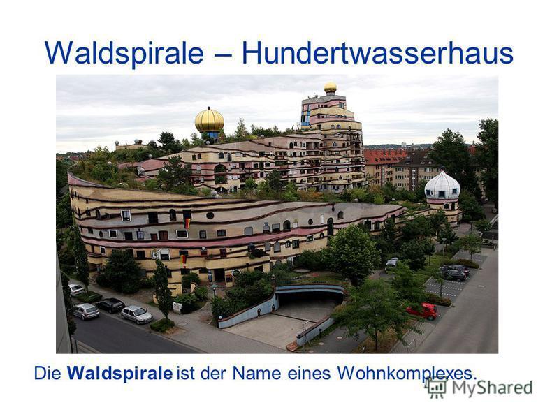 Waldspirale – Hundertwasserhaus Die Waldspirale ist der Name eines Wohnkomplexes.