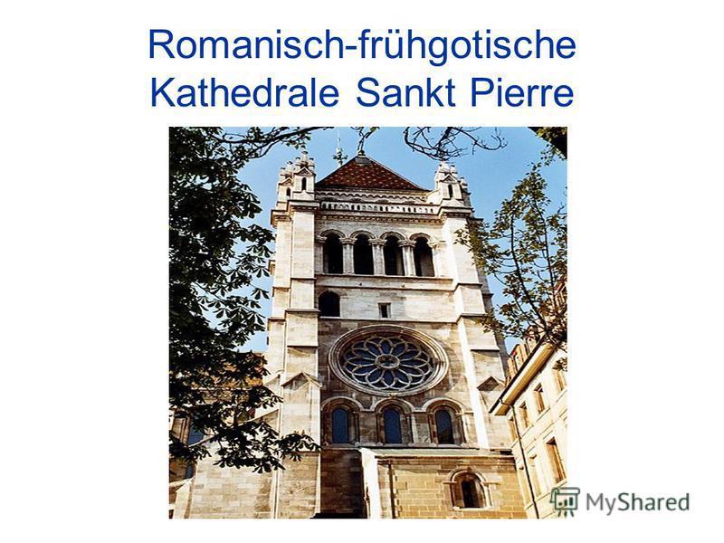 Romanisch-frühgotische Kathedrale Sankt Pierre