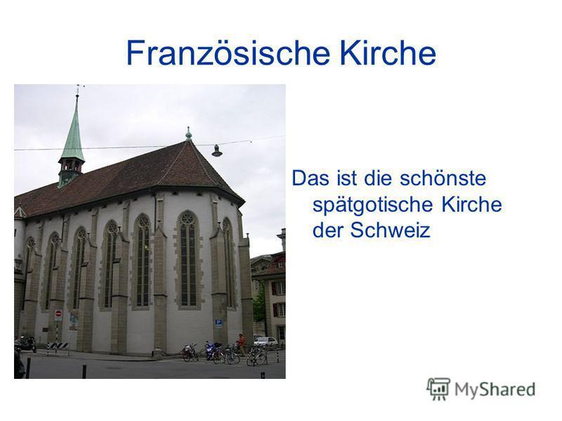 Französische Kirche Das ist die schönste spätgotische Kirche der Schweiz