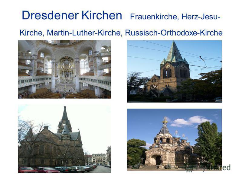 Dresdener Kirchen Frauenkirche, Herz-Jesu- Kirche, Martin-Luther-Kirche, Russisch-Orthodoxe-Kirche