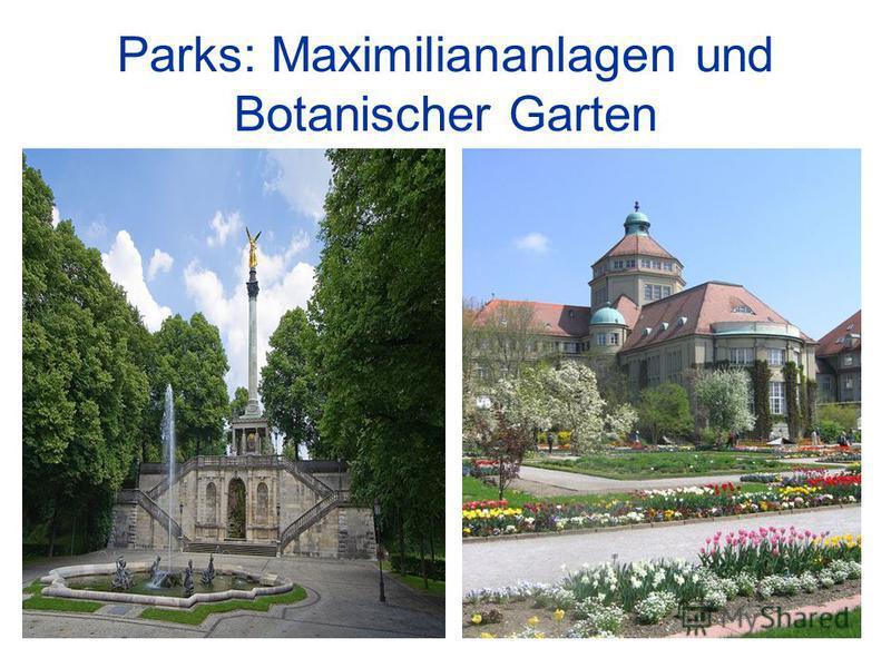 Parks: Maximiliananlagen und Botanischer Garten