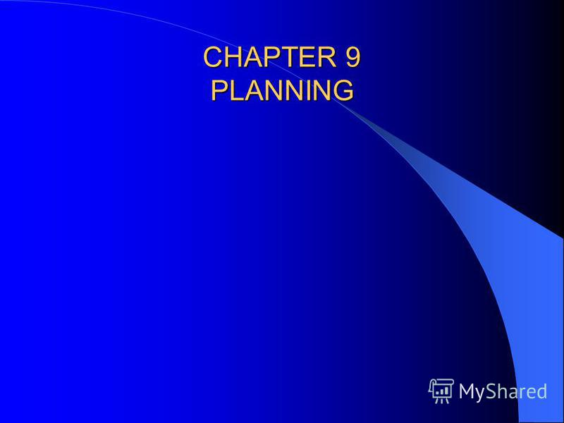 CHAPTER 9 PLANNING