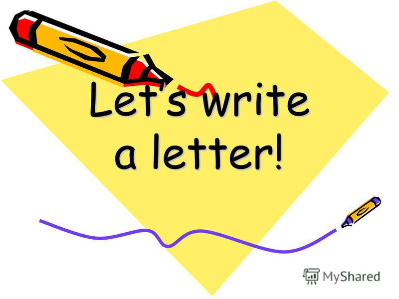 Lets write a letter!