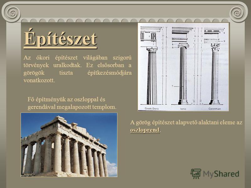A görögök szobraikban, vázaképeikben, irodalmi alkotásaikban az embereszményt fejezték ki. A harmóniára való törekvés szemléletük velejárója volt. Alapvető követelménynek tekintették műveik ideális arányosságát, belső harmóniáját, mértékét, amelyet a
