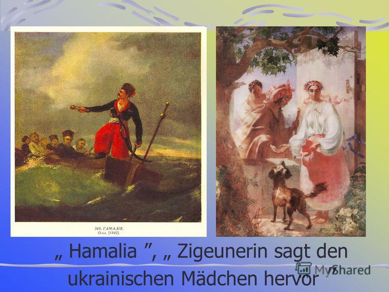 Hamalia, Zigeunerin sagt den ukrainischen Mädchen hervor