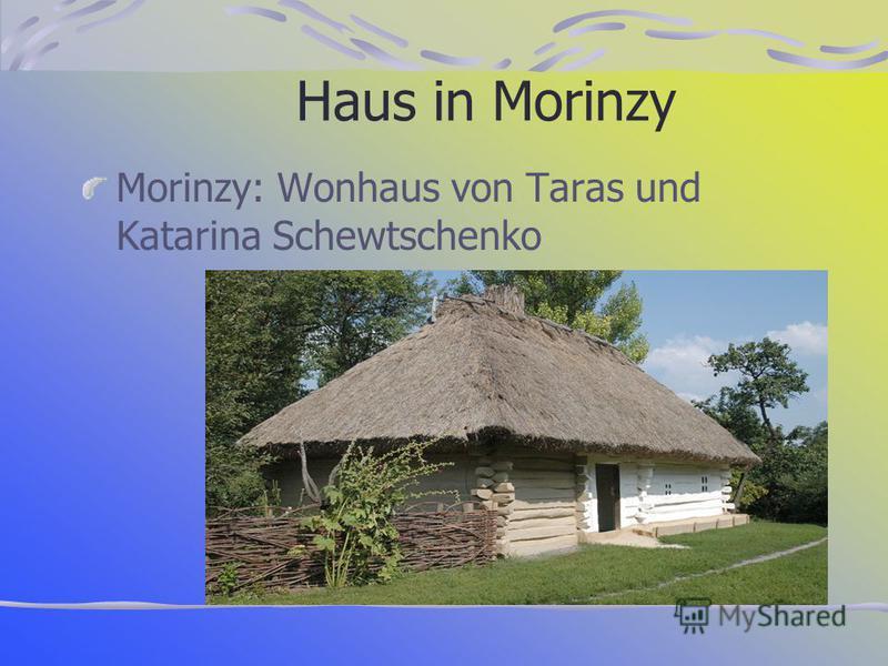 Haus in Morinzy Morinzy: Wonhaus von Taras und Katarina Schewtschenko