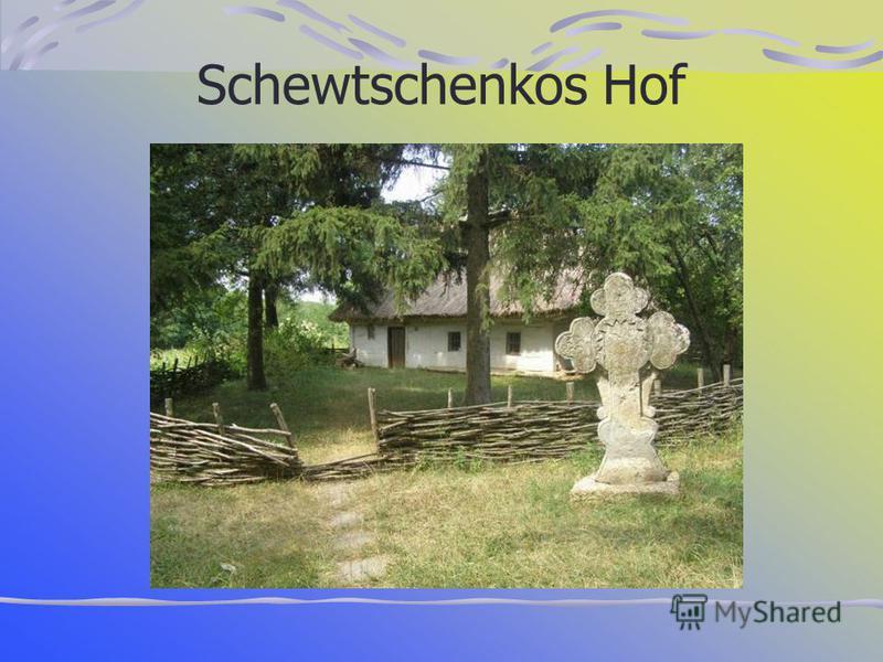 Schewtschenkos Hof