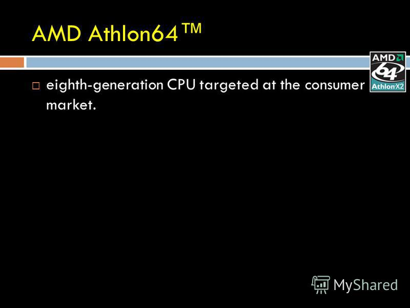 AMD Athlon64 eighth-generation CPU targeted at the consumer market.