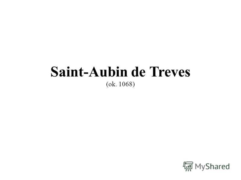 Saint-Aubin de Treves (ok. 1068)