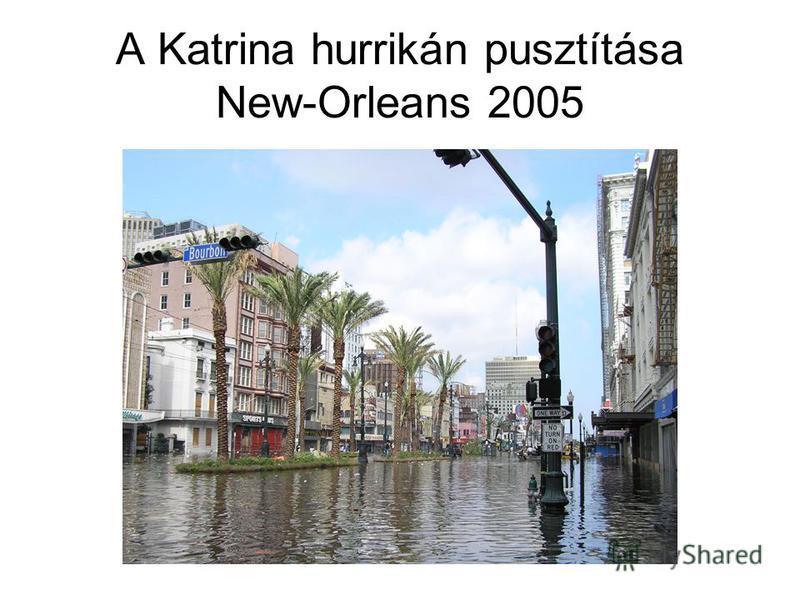 A Katrina hurrikán pusztítása New-Orleans 2005