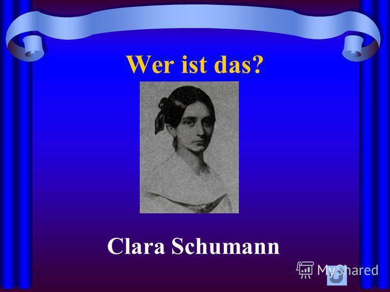 Wer ist das? Clara Schumann
