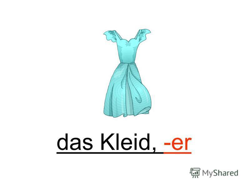 das Kleid, -er