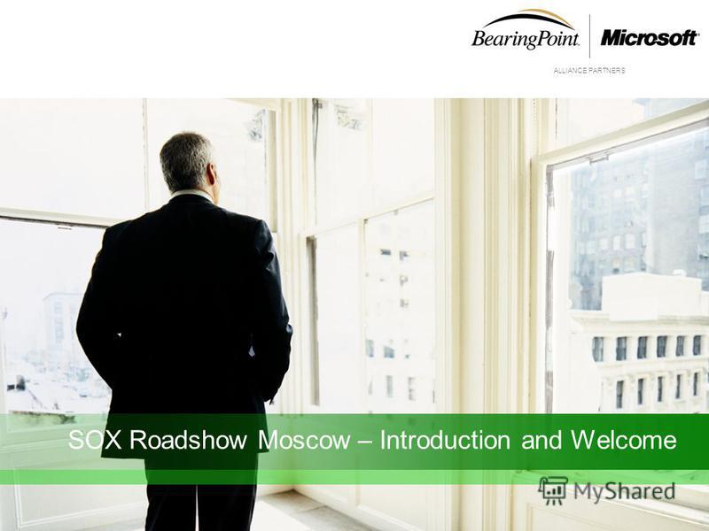 ALLIANCE PARTNERS SOX Roadshow Moscow – Introduction and Welcome