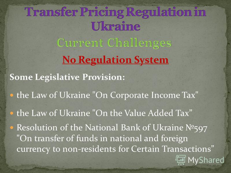 No Regulation System Some Legislative Provision: the Law of Ukraine