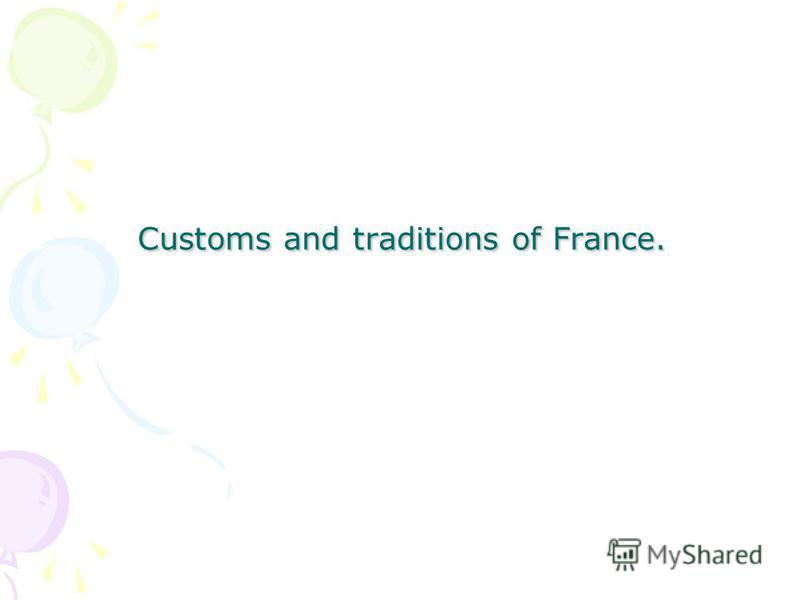 Customs and traditions of France.