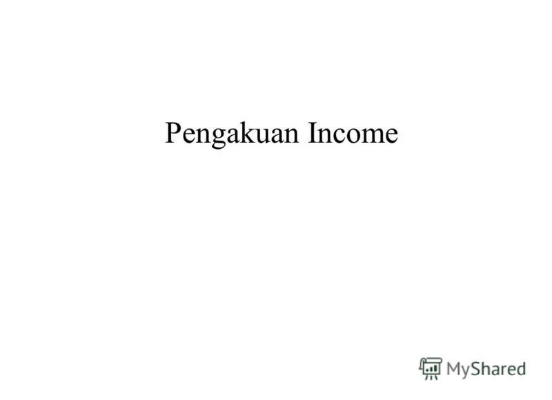 Pengakuan Income