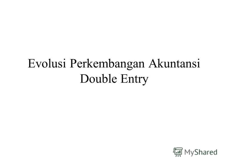 Evolusi Perkembangan Akuntansi Double Entry