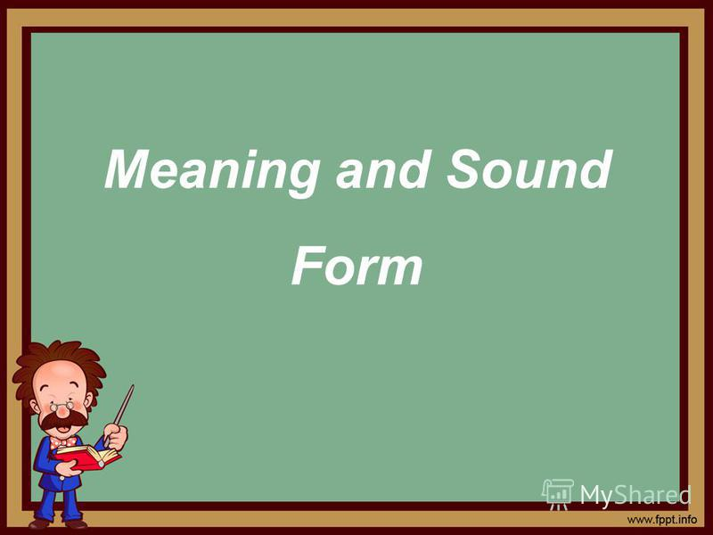 Meaning and Sound Form