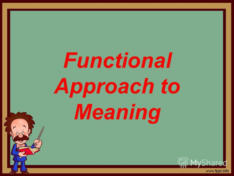 Functional Approach to Meaning