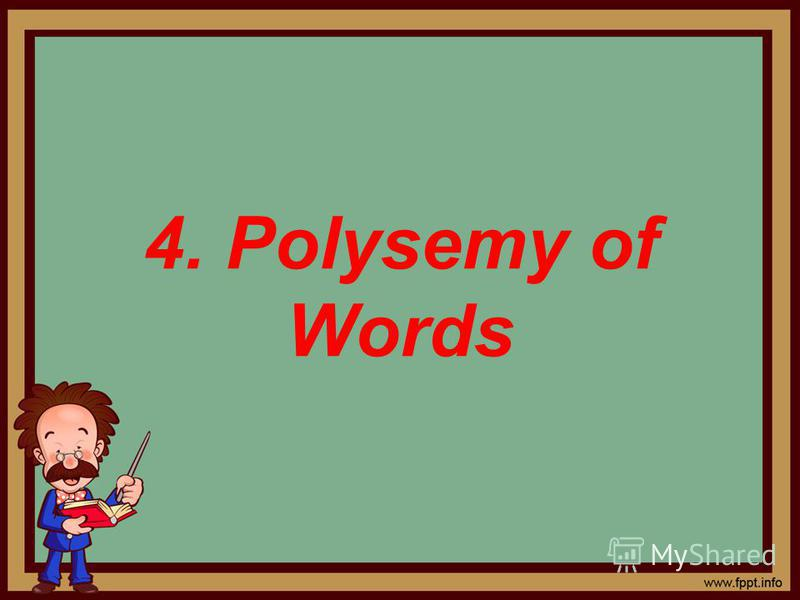 4. Polysemy of Words