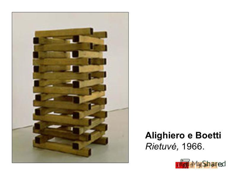 15 Alighiero e Boetti Rietuvė, 1966.
