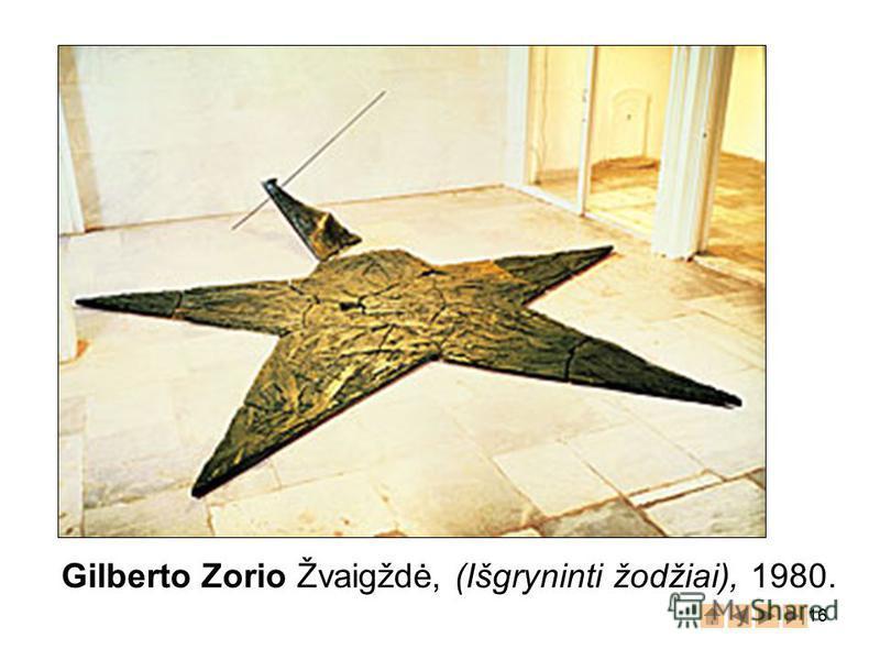 16 Gilberto Zorio Žvaigždė, (Išgryninti žodžiai), 1980.
